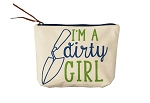 I'm a Dirty Girl Pouch