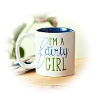 I'm a Dirty Girl Mug